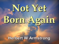 Not Yet Born Again