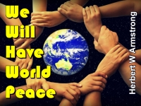 We Will Have World Peace