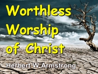 Worthless Worship of Christ