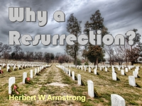 Why a Resurrection?