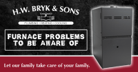 Furnace Problems to be Aware of - HW Bryk & Sons