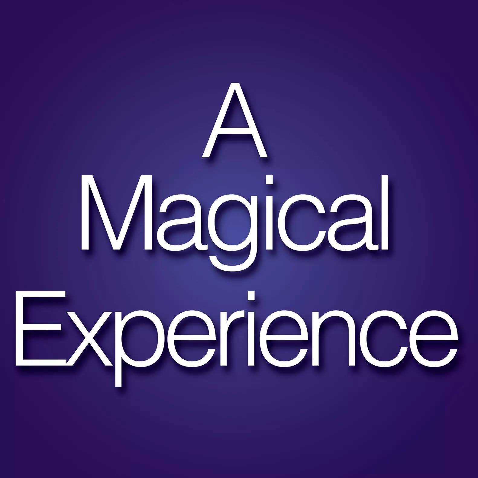 A Magical Experience -