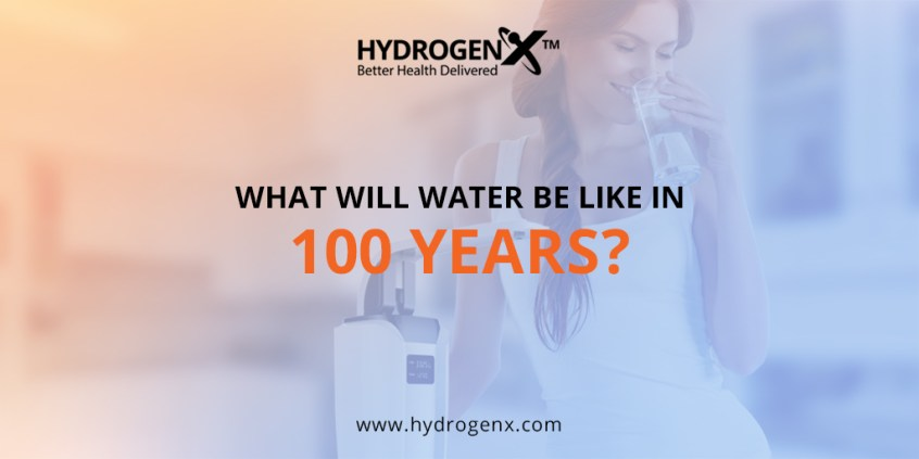 What will water be like in 100 years?