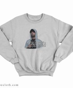 Eminem Slim Shady Quotes Sweatshirt