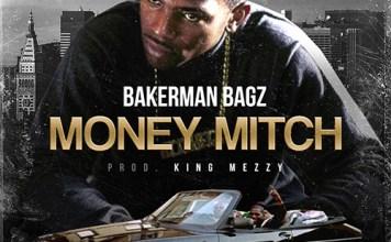 Bakerman Bagz Is Money Mitch
