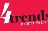 4 Trends to ditch in 2020