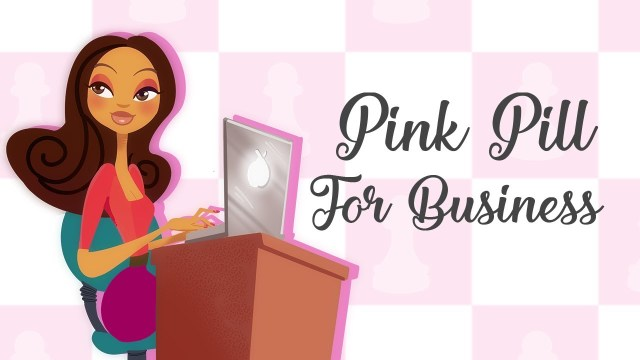 The Pink Pill For Business