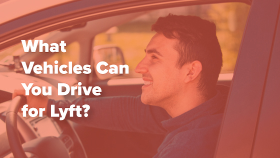 Vehicles You can Drive for Lyft