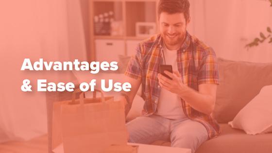 Advantages & Ease of Use