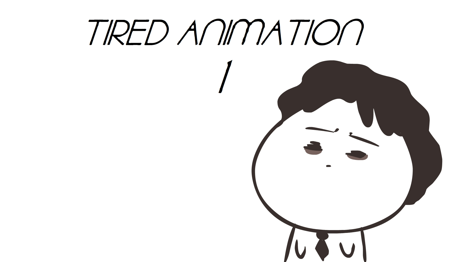 tired animation # 1
