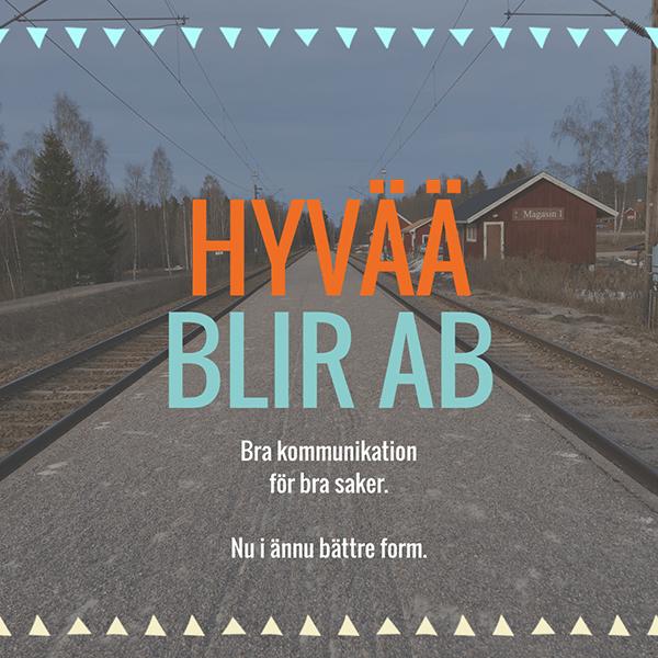 Hyvää blir AB! Bra kommunikation för bra saker - nu i bättre form.