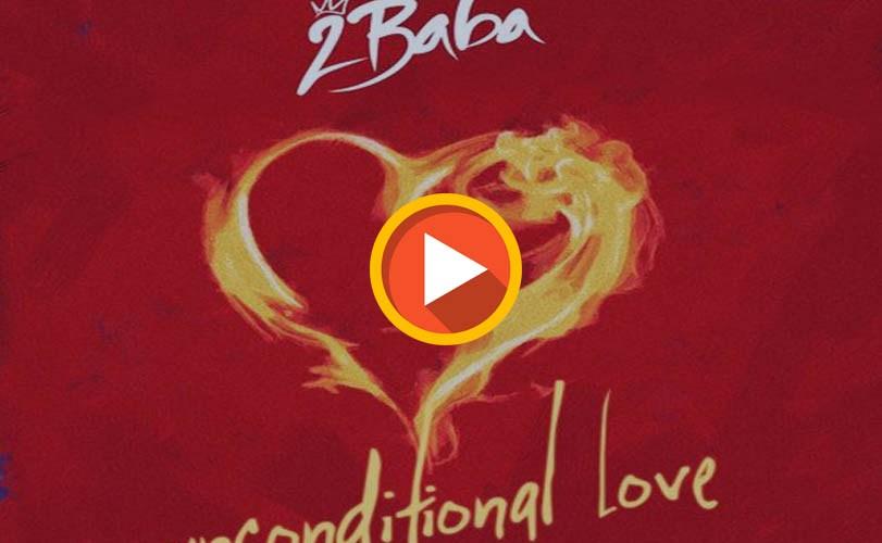 2Baba – Unconditional Love (Audio)