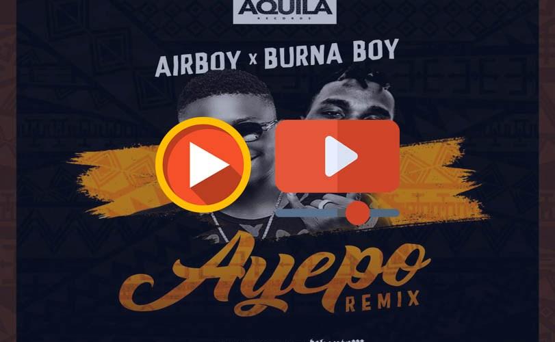 Airboy ft. Burna Boy – Ayepo RMX (Video and Audio)