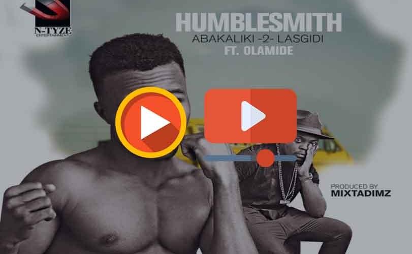 Humblesmith – Abakaliki 2 Lasgidi ft. Olamide (Audio & Video)