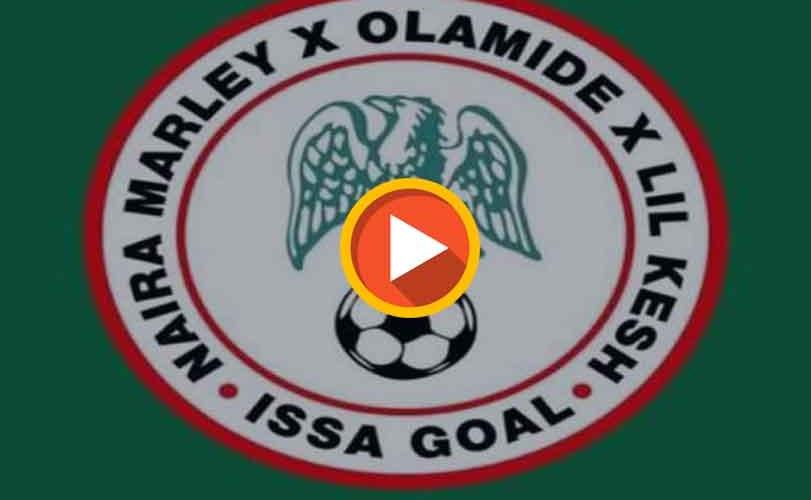 Naira Marley x Olamide x Lil Kesh – Issa Goal