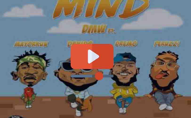 DMW ft Davido, Peruzzi, Dremo & Mayorkun – Mind