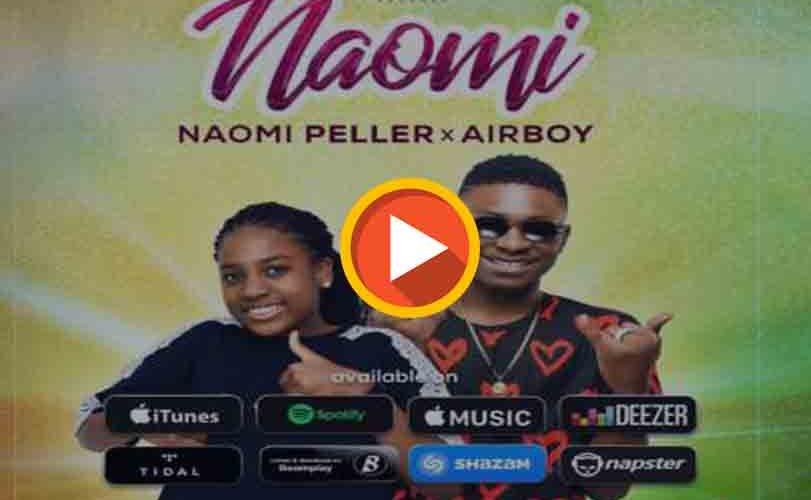 """Naomi Peller  ft Airboy – """"Naomi"""""""