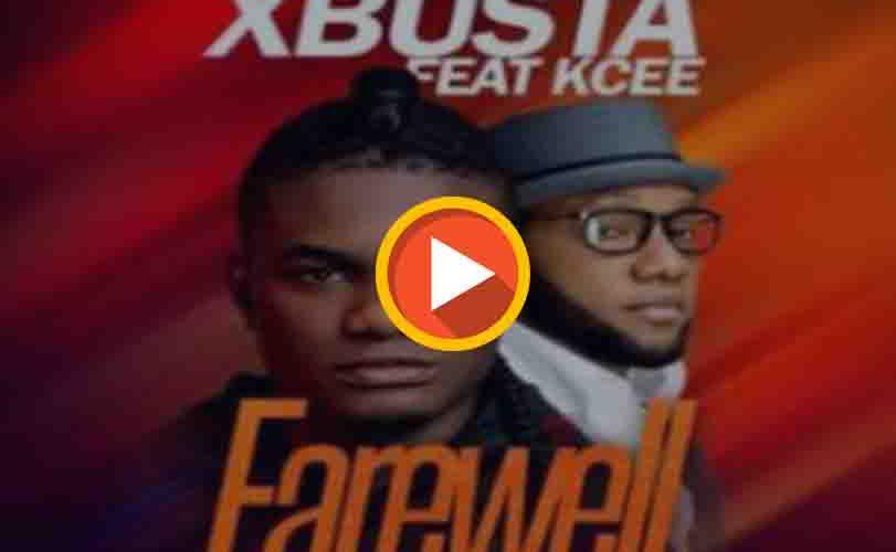 Xbusta Ft. Kcee – Farewell (Yobo Yobo)