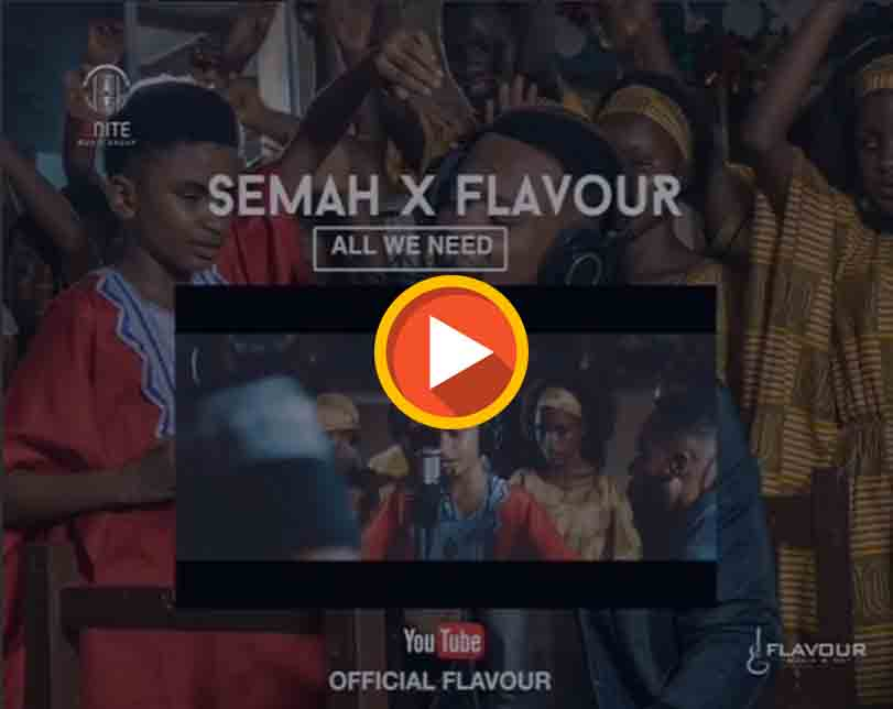 Semah G Weifur Ft. Flavour – All We Need