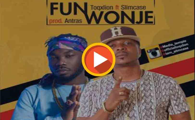 Toqxlion ft. Slimcase – Fun Wonje