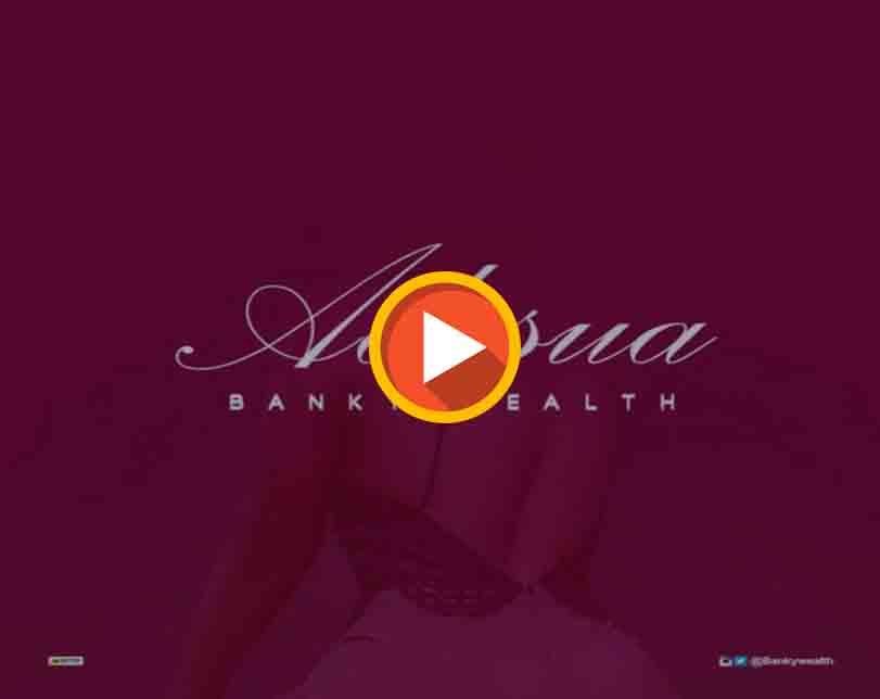 "Banky Wealth – ""Adesua"""