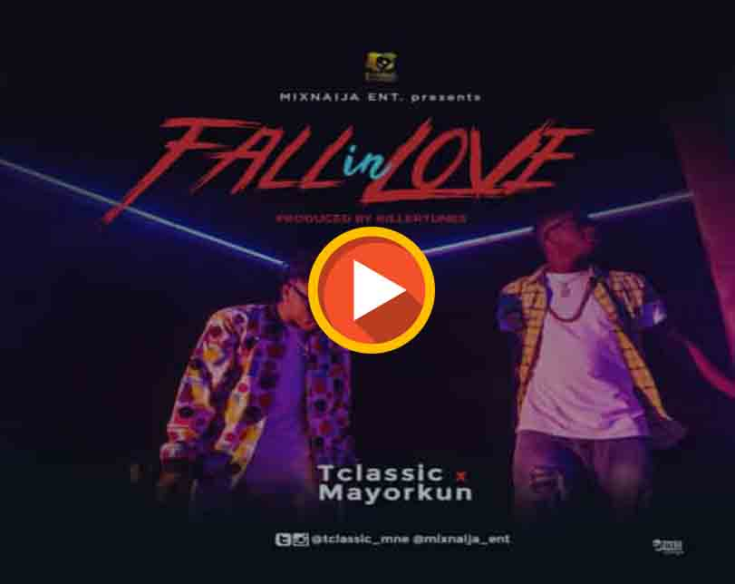"T Classic  ft. Mayorkun  – ""Fall In Love"""