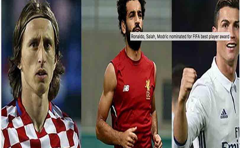 Ronaldo, Salah, Modric nominated for FIFA best player award
