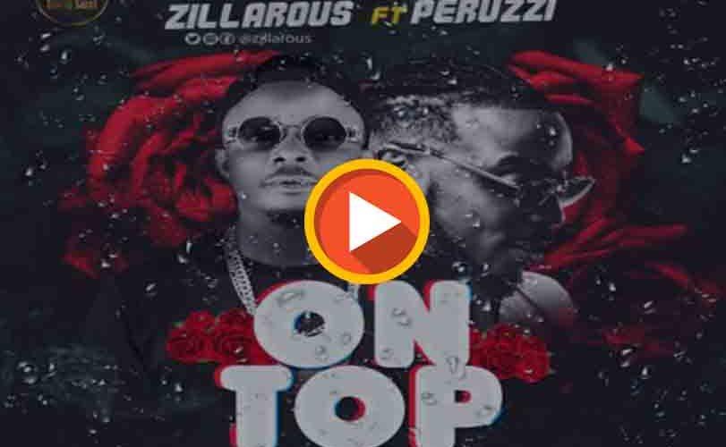 """Zillarous  Ft. Peruzzi  – """"On Top"""""""