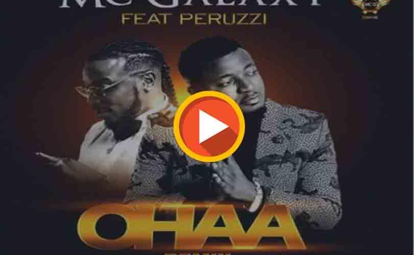 """Mc Galaxy ft. Peruzzi – """"Ohaa (Remix)"""""""