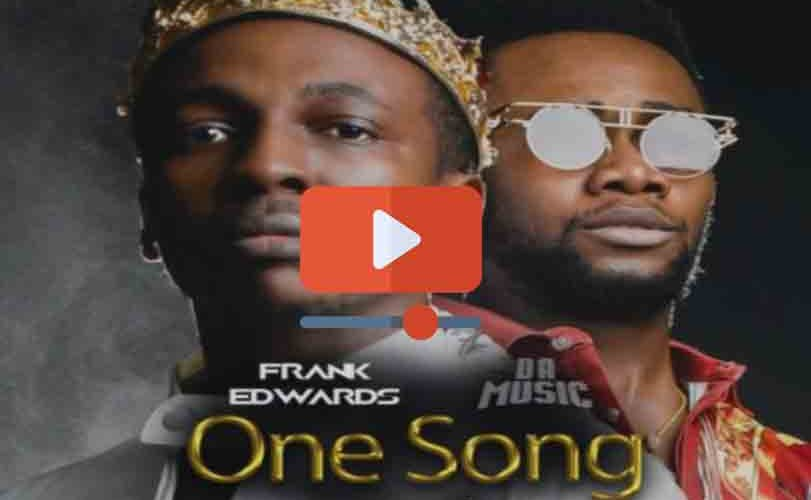 "Frank Edwards ft. Da music – ""One Song"""