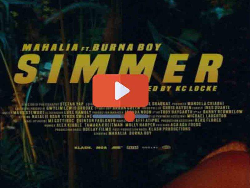 "Mahalia  ft. Burna Boy– ""Simmer"""
