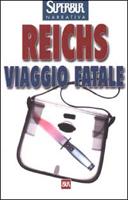 Viaggio Fatale - Kathy Reichs