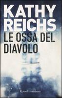 Le ossa del diavolo - Kathy Reichs