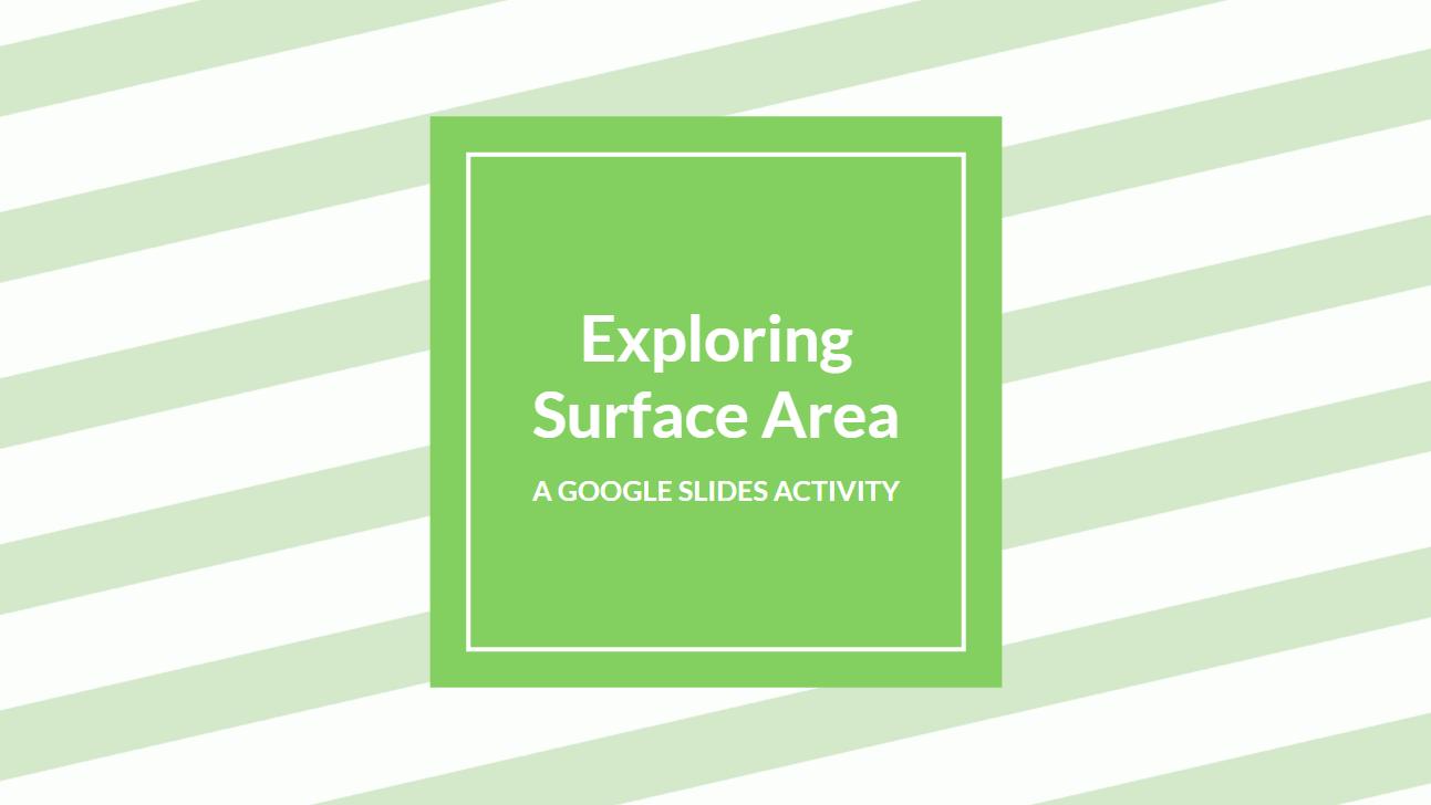 Exploring Surface Area: A Google Slides Activity – i ❤ edu [ 676 x 1200 Pixel ]
