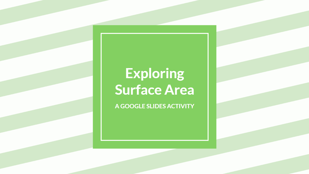 hight resolution of Exploring Surface Area: A Google Slides Activity – i ❤ edu