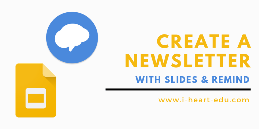 creating a class newsletter with google slides and remind i edu