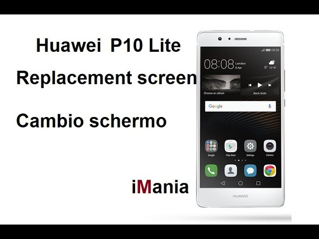 Huawei P10 Lite come cambiare lo schermo da soli -iMania tutorial-