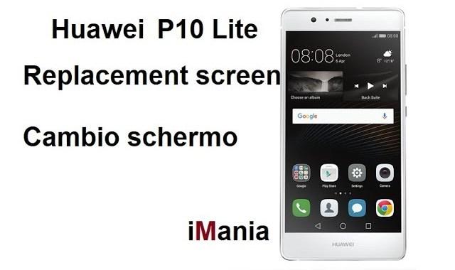 huawei p10 lite sostituzione vetro touch lcd imania assistenza varese