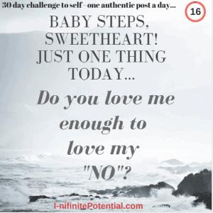 "Do you love me enough to love my ""NO""?"