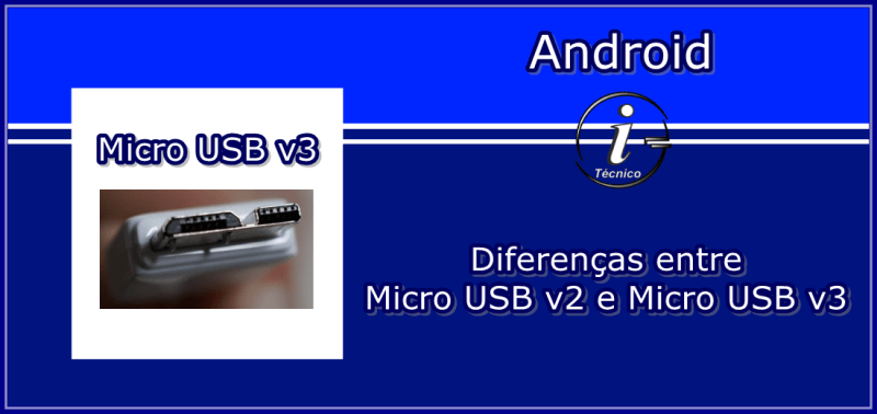 qual-a-diferenca-entre-microUSBv2-e-microUSBv3