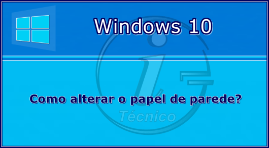 Como-alterar-papel-de-parede-Windows10-001