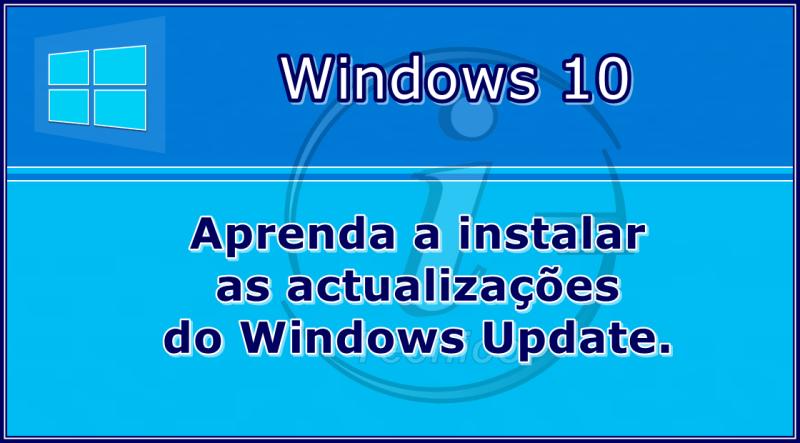 Aprenda a instalar as actualizações do Windows Update.