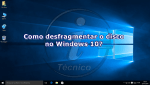 Windows 10: Como desfragmentar um disco?