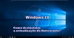 Aniversário Windows 10: Como desinstalar a actualização?