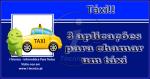 Táxi! Confira 3 aplicações para chamar um táxi.