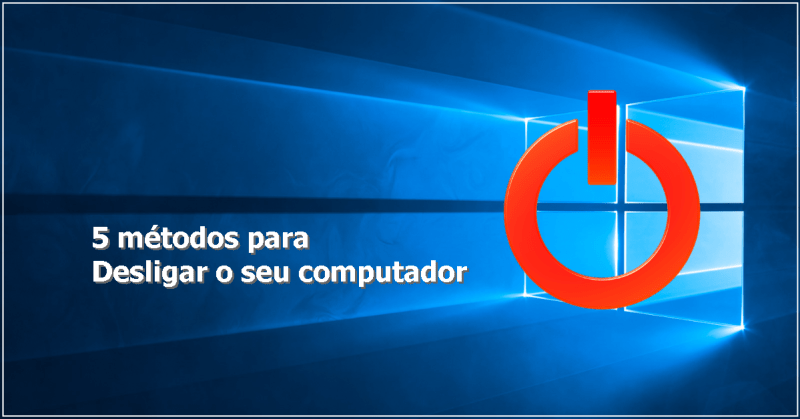 5 métodos para desligar o seu computador no Windows 10