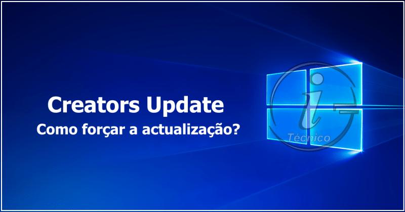 Creators Update - Como forçar a actualização