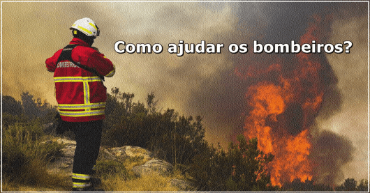 Como ajudar os bombeiros no incêndio em Pedrógão Grande?
