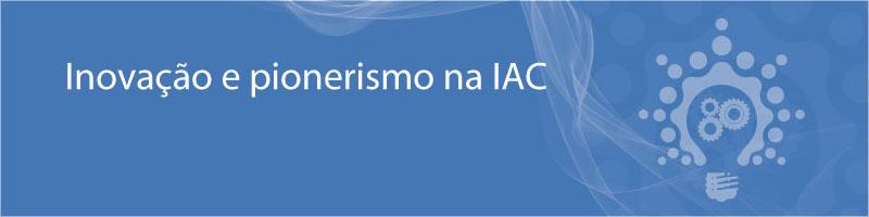 Inovação e pionerismo na IAC