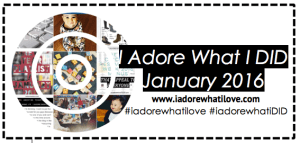 I Adore What I Love - I Adore What I Did :: January 2016 - Title Pic